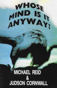 1993 - Whose Mind is it Anyway - Book by Bishop Michael Reid & Judson Cornwall